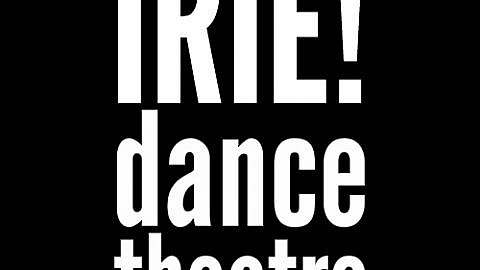 IRIE! Dance Theatre – 'Com We Dance'