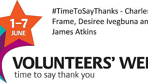 #TimeToSayThanks – Charlene Frame, Desiree Ivegbuna and James Atkins